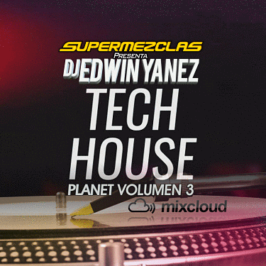 DjEdwinYanez TechHousePlanet3