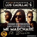 Los Cadillac s Me Marchare Featuring Wisin150x150