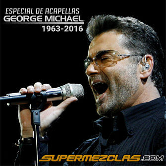 Especial de Acapellas GEORGE MICHAEL