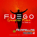 Fuego Quiero Reir Featuring Fanny Lu VERSION ACAPELLA STUDIO