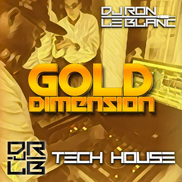 Dj Ron Le Blanc - Gold Dimension Tech House