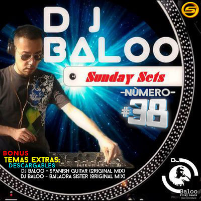 Sunday Sets 38 - Dj Baloo España
