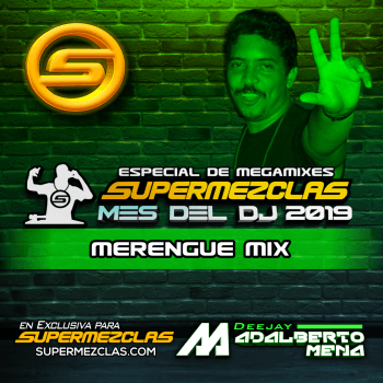 DJ ADALBERTO MENA MERENGUE SESSION MES DEL DJ SUPERMEZCLASCOM