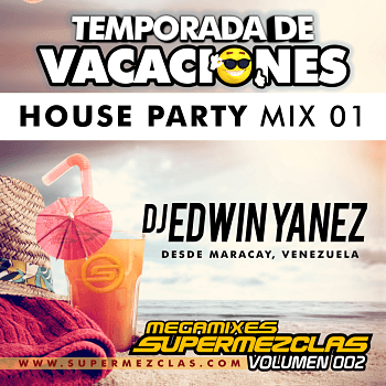 HOUSE PARTY MIX 01 DJ EDWIN YANEZ