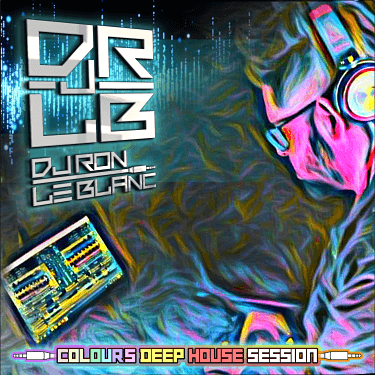 Dj Ron Le Blanc - ColoursDeepHouseSession