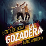 Gente De Zona Ft. Marc Anthony La Gozadera