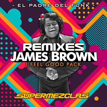 Remixes I Feel Good - James Brown