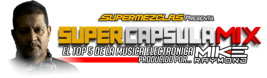 SuperCapsulaMix Exclusivo de SuperMezclas.com y Dj Mike Raymond